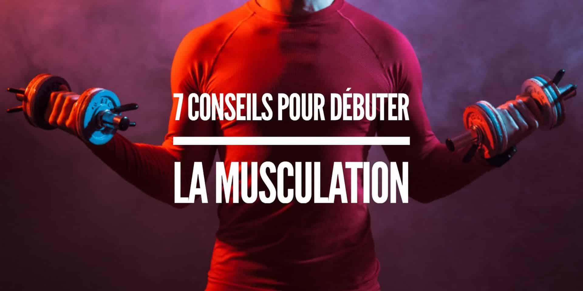 Comment bien faire de la musculation ?